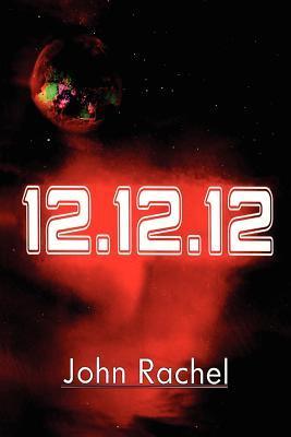 12-12-12, by John Rachel