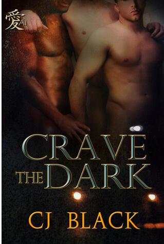 Crave the Dark, by CJ Black