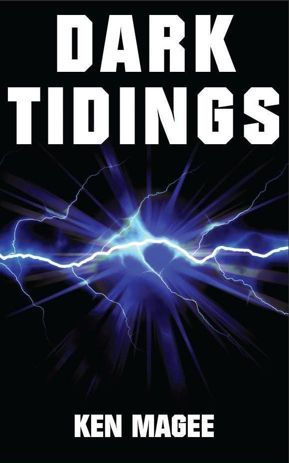 Dark Tidings, by Ken Magee
