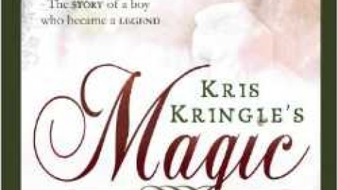 Kris Kringle's Magic: The Boy Who Became the Legend