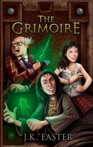 The Grimoire, by JK Easter