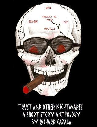 Trust and other Nightmares, by Richard Gazala