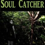 Soul Catcher, by Julie Affleck