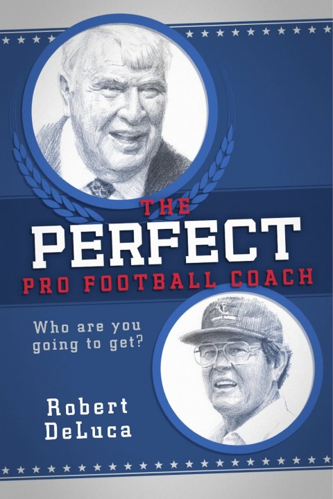 The Perfect Pro Football Coach