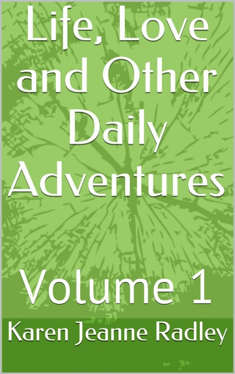 Life, Love and Other Daily Adventures