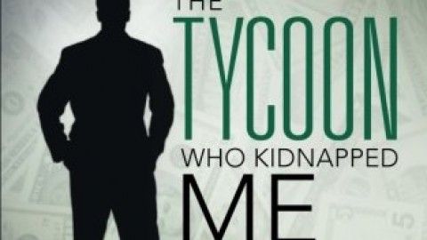 THE TYCOON WHO KIDNAPPED ME