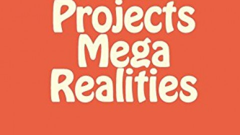 Mega Projects Mega Realities
