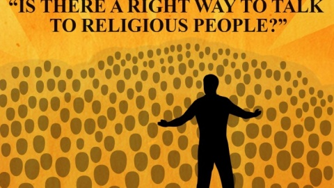 How to Talk to Religious People