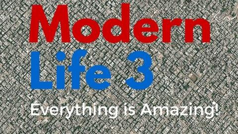 Modern Life 3 – Everything is Amazing!