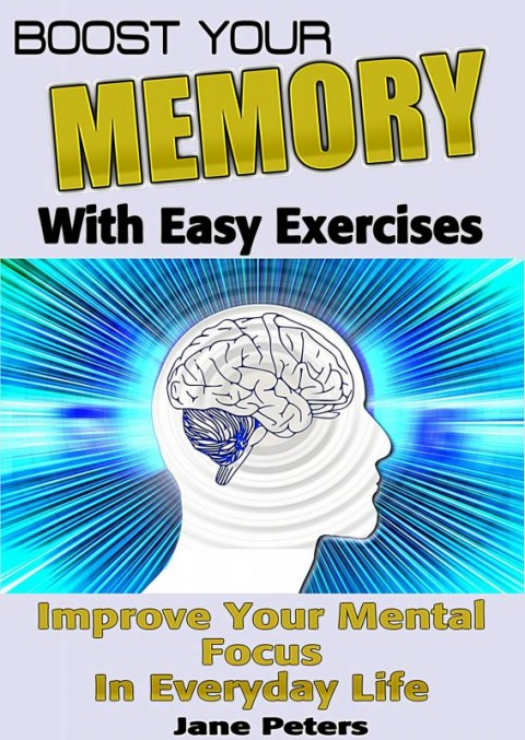 Memory: Boost Your Memory with Easy Exercises