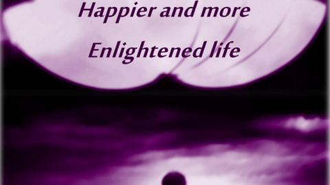 5 Steps to living a Happier and more Enlightened life