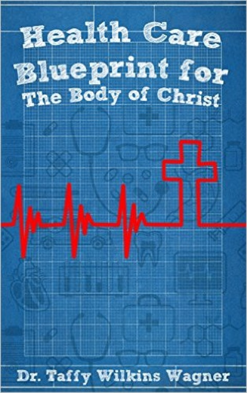 Health Care Blueprint for the Body of Christ