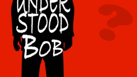 Misunderstood Bob