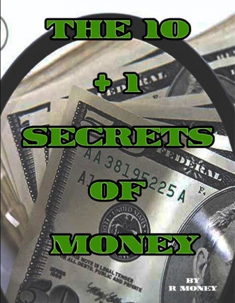 The 10 + 1 Secrets of Money