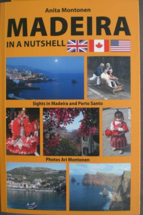 Madeira in a Nutshell, 2016 Travel Guide