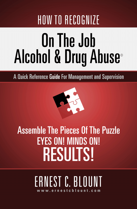 How To Recoignize On The Job Alcohol & Drug Abuse