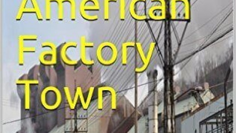 Eulogy of the American Factory Town