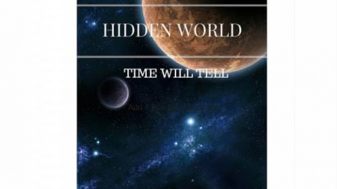 Hidden World: Time Will Tell