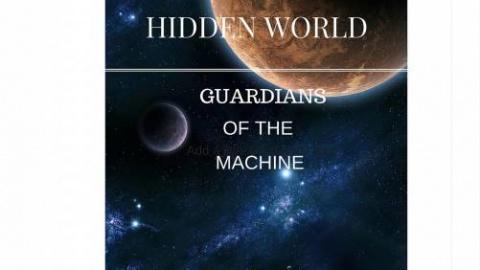 Hidden World: Guardians of the Machine