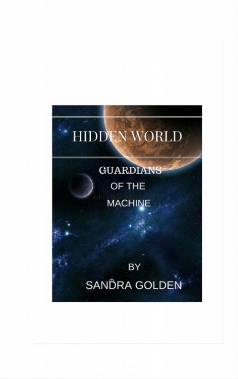 Hidden World: Guardians of the Machine