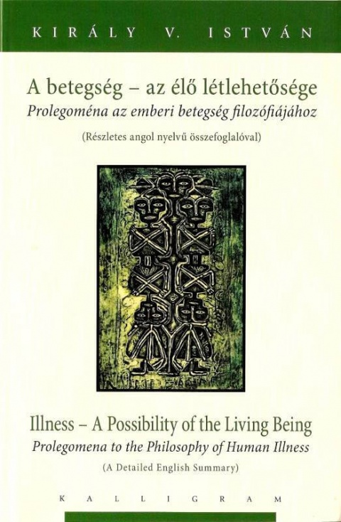 Illness a Possibility of the Living Being (Hungarian – ENGLISH)
