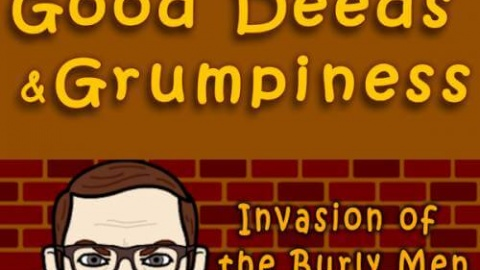 A Comedy of Good Deeds and Grumpiness