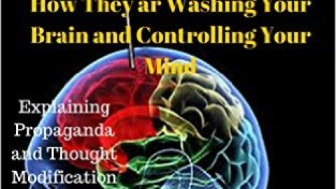 How They are Washing your Brain and Controlling your Mind