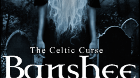 The Celtic Curse: Banshee