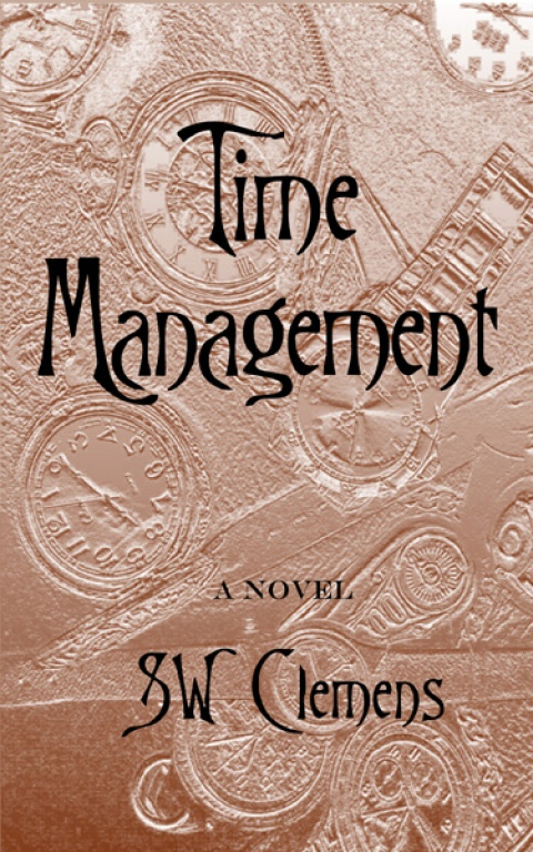 TIME MANAGEMENT, a novel by S.W. Clemens
