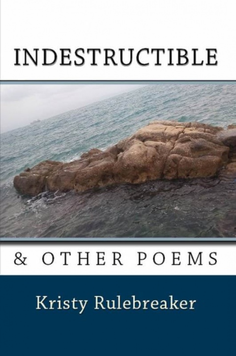 Indestructible & Other Poems