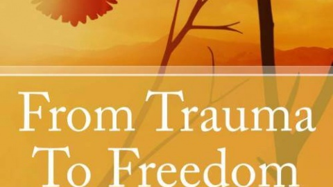 From Trauma To Freedom