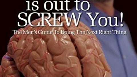 Your Brain Is Out To Screw You!