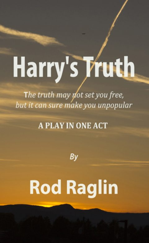 Harry's Truth – A Play in One Act