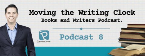Podcast 8 – Moving the Writing Clock