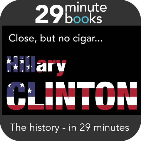 Hillary Clinton – The History