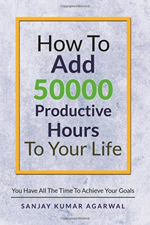 HOW TO ADD 50000 PRODUCTIVE HOURS TO YOUR LIFE