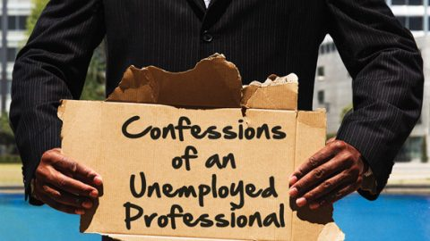 Confessions Of An Unemployed Professional