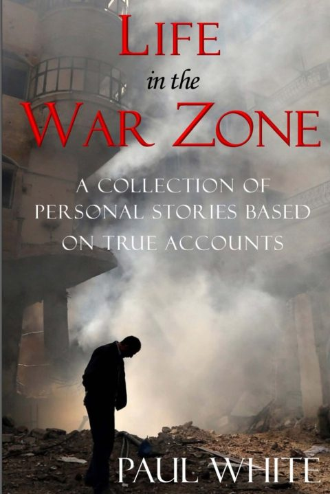 Life in the War Zone