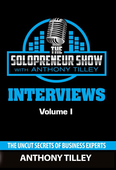 The Solopreneur Show Interviews Volume I