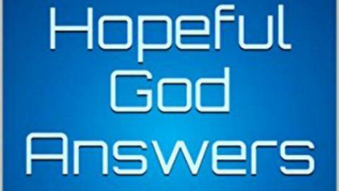 Be Hopeful God Answers