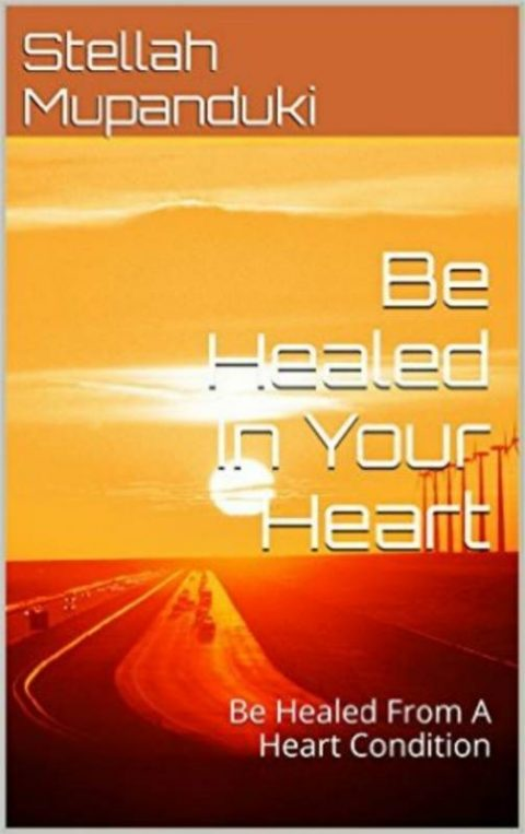 Be Healed In Your Heart