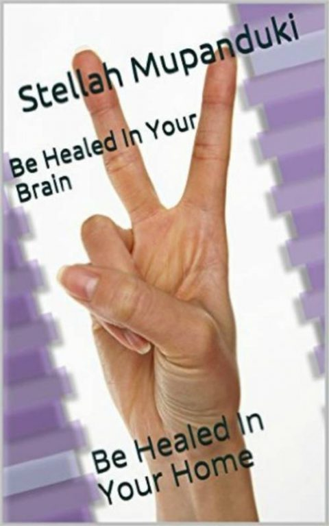 Be Healed In Your Brain