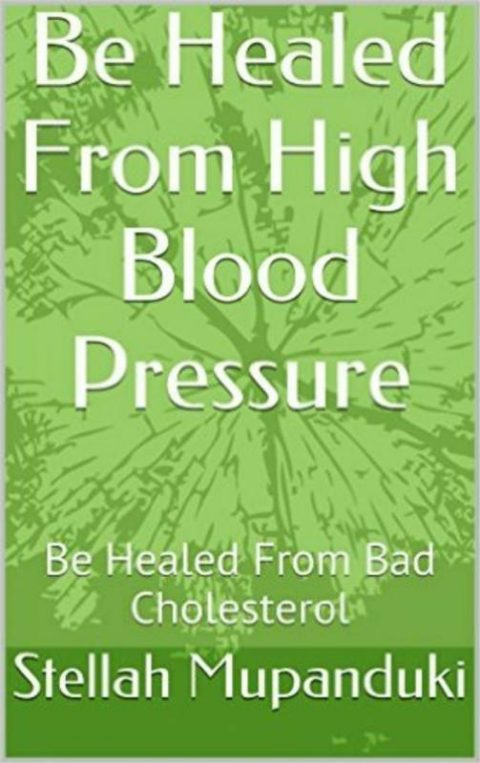 Be Healed From High Blood Pressure