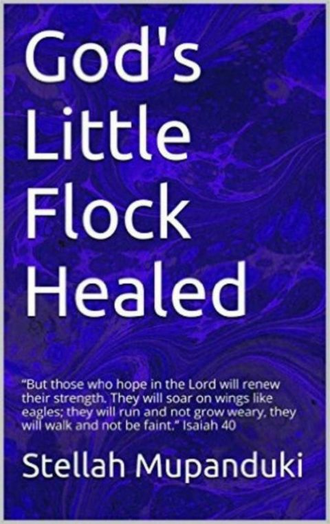 God's Little Flock Healed 2nd Edition