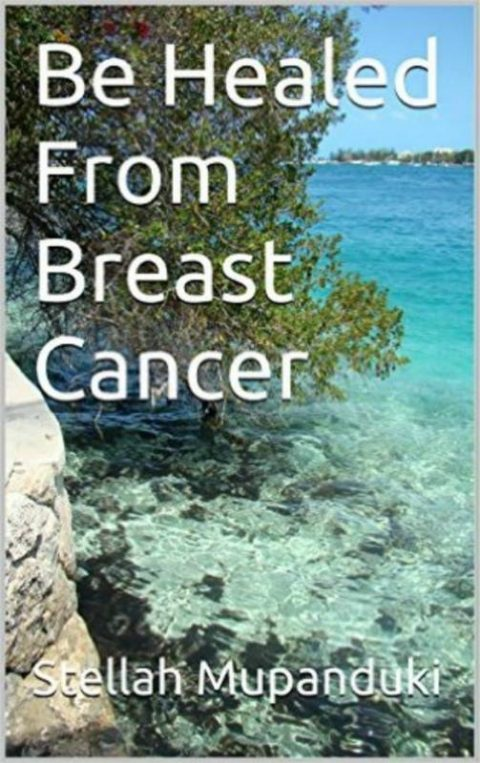 Be Healed From Breast Cancer