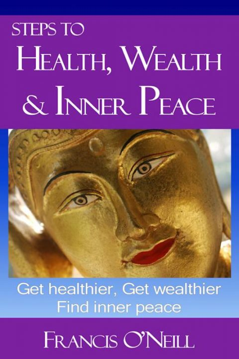 Steps To Health, Wealth & Inner Peace
