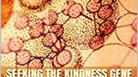 Seeking the Kindness Gene