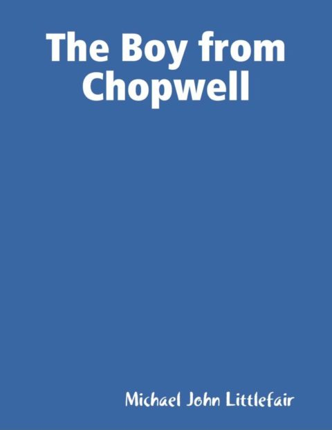 THE BOY FROM CHOPWELL