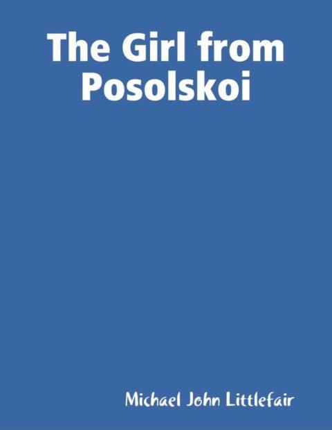THE GIRL FROM POSOLSKOE