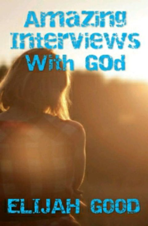 Amazing Interviews With God